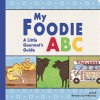 My Foodie ABC: A Little Gourmet's Guide - Puck, Violet Lemay