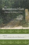 The Remembered Gate: Memoirs By Alabama Writers - Jay Lamar, Jeanie Thompson, Mary Ward Brown, Helen Norris, Patricia Foster, Frye Gaillard, Robert Inman, C. Eric Lincoln, James Haskins, Nanci Kincaid, Wayne Greenhaw, Andrew Hudgins, Rodney Jones, Phyllis Alesia Perry, William Cobb, Sena Jeter Naslund, Charles Gaines, Al