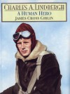 Charles A. Lindbergh: A Human Hero - James Cross Giblin