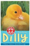 Dilly: The Lost Duckling - Tina Nolan