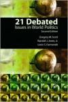 21 Debated: Issues in World Politics - Gregory M. Scott, Randall J. Jones Jr., Louis S. Furmanski