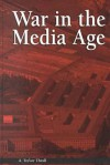 War In The Media Age - A. Trevor Thrall
