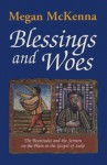 Blessings And Woes: The Beatitudes And The Sermon On The Plain In The Gospel Of Luke - Megan McKenna
