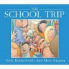 The School Trip (paperback) - Nick Butterworth