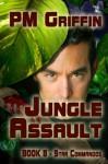 Jungle Assault (The Star Commandos Series) - P.M. Griffin