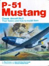 P-51 Mustang: Their History and How to Model Them - Roy Cross, Gerald Scarborough, Bruce Robertson