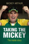Taking The Mickey-The Inside Story - Mickey Arthur, Neil Manthorp