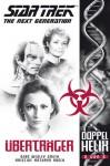 Überträger (Star Trek - The Next Generation: Doppelhelix, #2) - Dean Wesley Smith, Kristine Kathryn Rusch