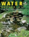 Water Gardening for the Southwest - Teri Dunn