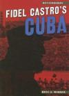 Fidel Castro's Cuba - Rita J. Markel