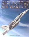 The Encyclopedia of 20th Century Air Warfare - Chris Bishop
