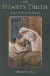 The Heart's Truth: Essays on the Art of Nursing (Literature and Medicine) - Cortney Davis