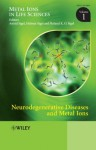 Neurodegenerative Diseases And Metal Ions - Astrid Sigel