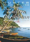 Cruising the Eastern Caribbean: A Guide to the Ships & Ports of Call - Diane Rapp
