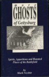 More Ghosts of Gettysburg: Spirits, Apparitions and Haunted Places of the Battlefield - Mark Nesbitt