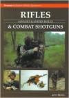 Rifles & Combat Shotguns: Assault & Sniper Rifles - John Norris