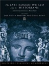 The Late Roman World and Its Historian: Interpreting Ammianus Marcellinus (Routledge Classical Monographs) - Jan Willem Drijvers, David Hunt
