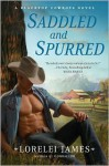 Saddled and Spurred - Lorelei James