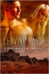 Leaving Earth - Loribelle Hunt