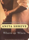 Where or When - Anita Shreve, Virginia Barber