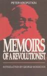 Memoirs of a Revolutionist - Pyotr Kropotkin