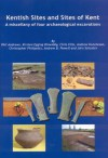 Kentish Sites and Sites of Kent: A Miscellany of Four Archaeological Excavations - Phil Andrews, Kirsten Egging Dinwiddy, Chris Ellis