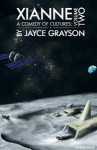 Xianne: A Comedy of Cultures: Volume Two - Jayce Grayson