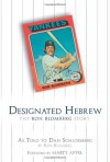 Designated Hebrew: The Ron Blomberg Story - Ron Blomberg, Dan Schlossberg