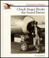 Chuck Yeager Breaks the Sound - R. Conrad Stein
