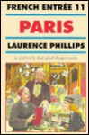 French Entree: Paris - A Gatwick Guide No. 11 - Laurence Phillips, Lawrence C. Phillips