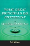 What Great Principals Do Differently: 15 Things That Matter Most - Todd Whitaker