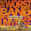 The Worst Band in the Universe - Graeme Base, Base