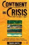 Continent in Crisis: A Natural History of Australia - David Smith