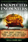Mammoth Books presents Unexpected Encounters - Caitlín R. Kiernan, Simon Kurt Unsworth, Mark Samuels, Richard L. Tierney