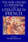 The New Oxford Companion to Literature in French - Peter France