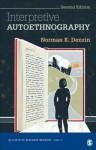 Interpretive Autoethnography (Qualitative Research Methods) - Norman K. Denzin