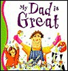My Dad's Great - Gaby Goldsack, Various, Sara Walker, Andrea Newton