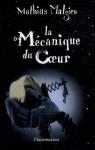 La Mécanique de coeur / Maintenant qu'il fait tout le temps nuit sur toi - Mathias Malzieu