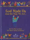 God Made Us Just the Way We Are Hallmark: Isn't It Nice to Know He Has a Sense of Humor? - Sue Buchanan, Barbara Johnson, Patsy Clairmont
