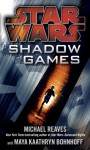Shadow Games - Michael Reaves, Maya Kaathryn Bohnhoff