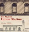 Los Angeles Union Station - Marlyn Musicant, William Deverell, Matthew W. Roth