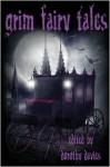 Grim Fairy Tales - Dorothy Davies, Peggy Christie, Emma Ennis, Danica Green, Helen Maryles Shankman, Cate Enslin
