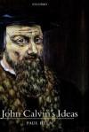John Calvin's Ideas - Paul Helm