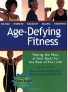 Age-Defying Fitness: Making the Most of Your Body for the Rest of Your Life [With Free Thera-Band Elastic Exerciser] - Marilyn Moffat, Carole Bernstein Lewis