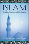 Islam: Religion, History, and Civilization - Seyyed Hossein Nasr