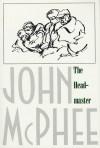 The Headmaster: Frank L. Boyden of Deerfield - John McPhee