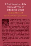 A Brief Narrative of the Case and Tryal of John Peter Zenger: with Related Documents - Paul Finkelman