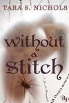 without a stitch - Tara S. Nichols