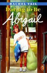 Daring to Be Abigail - Rachel Vail
