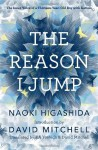 By NAOKI HIGASHIDA - THE REASON I JUMP: ONE BOY'S VOICE FROM THE SILENCE OF AUTISM (12.2.2012) - NAOKI HIGASHIDA